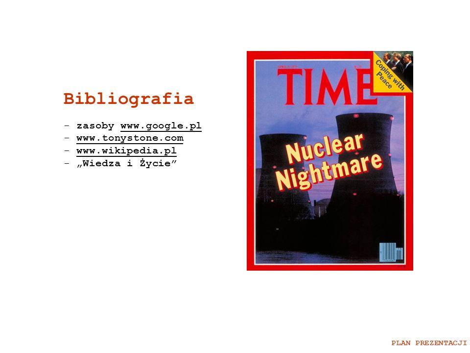 Bibliografia zasoby www.google.pl www.tonystone.com www.wikipedia.pl