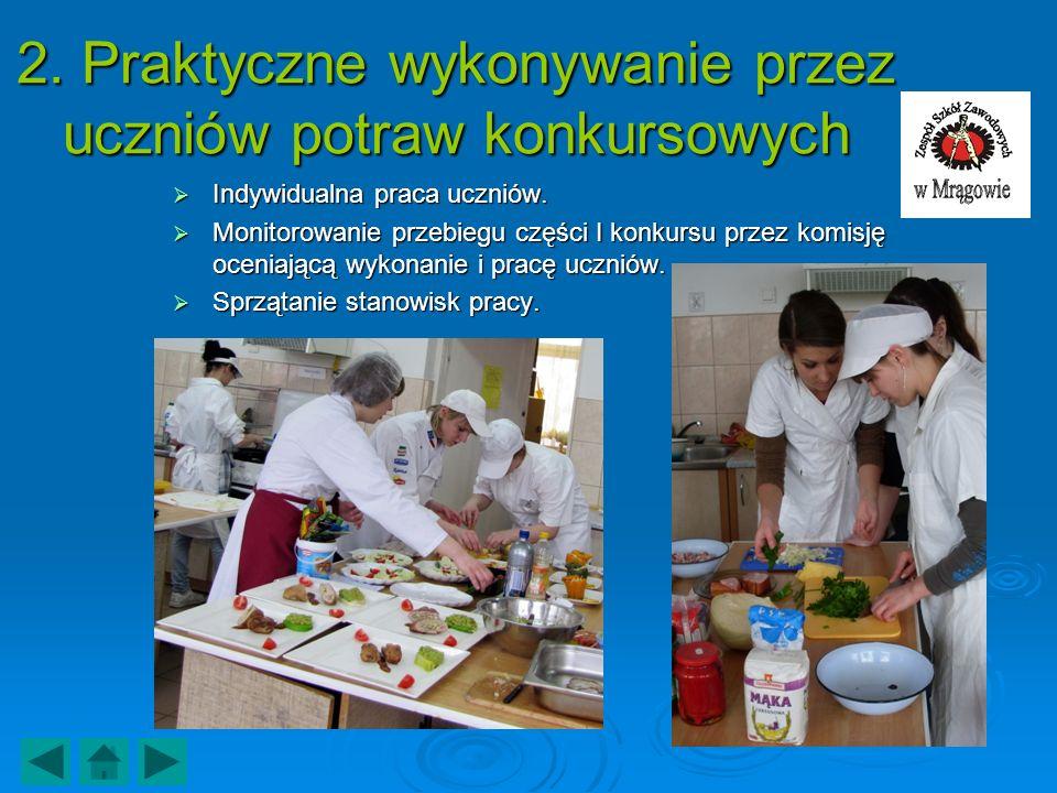 2. Praktyczne wykonywanie przez uczniów potraw konkursowych