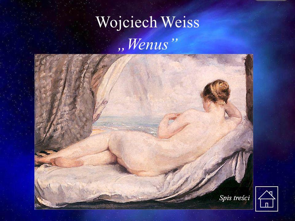 """Wojciech Weiss """"Wenus Spis treści"""