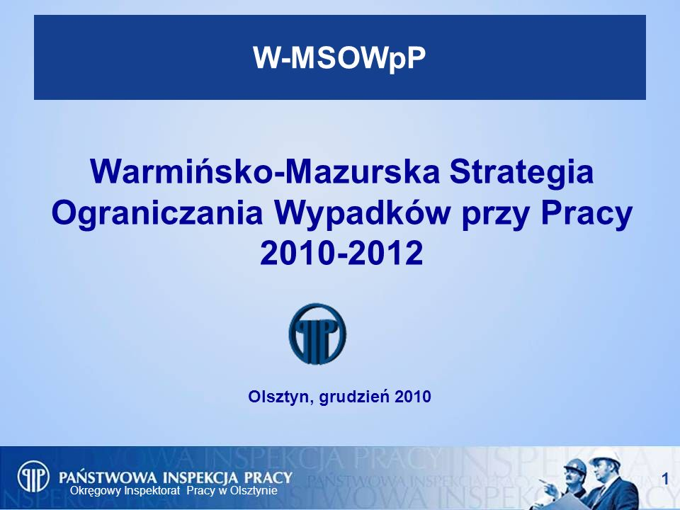 W-MSOWpP Warmińsko-Mazurska Strategia Ograniczania Wypadków przy Pracy 2010-2012.