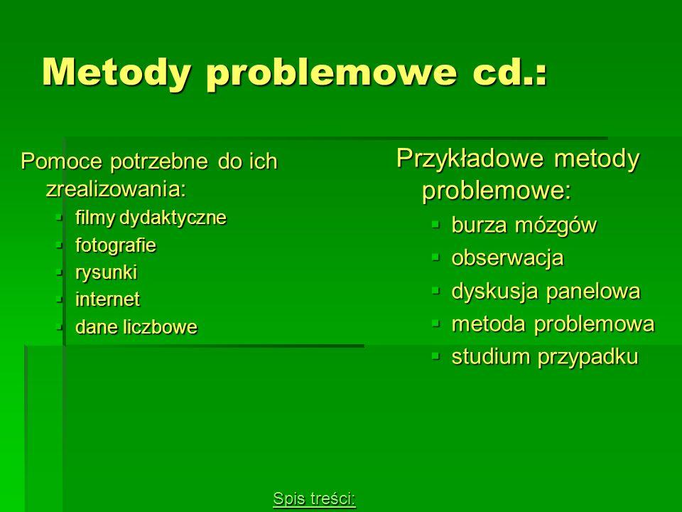 Metody problemowe cd.: Przykładowe metody problemowe: