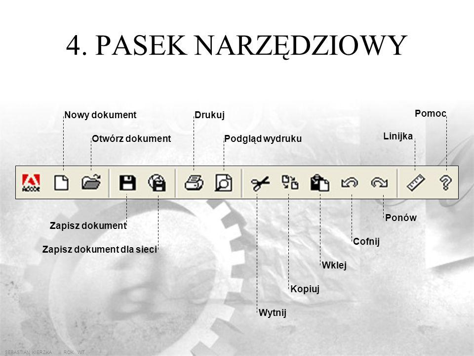 4. PASEK NARZĘDZIOWY Nowy dokument Drukuj Pomoc Otwórz dokument
