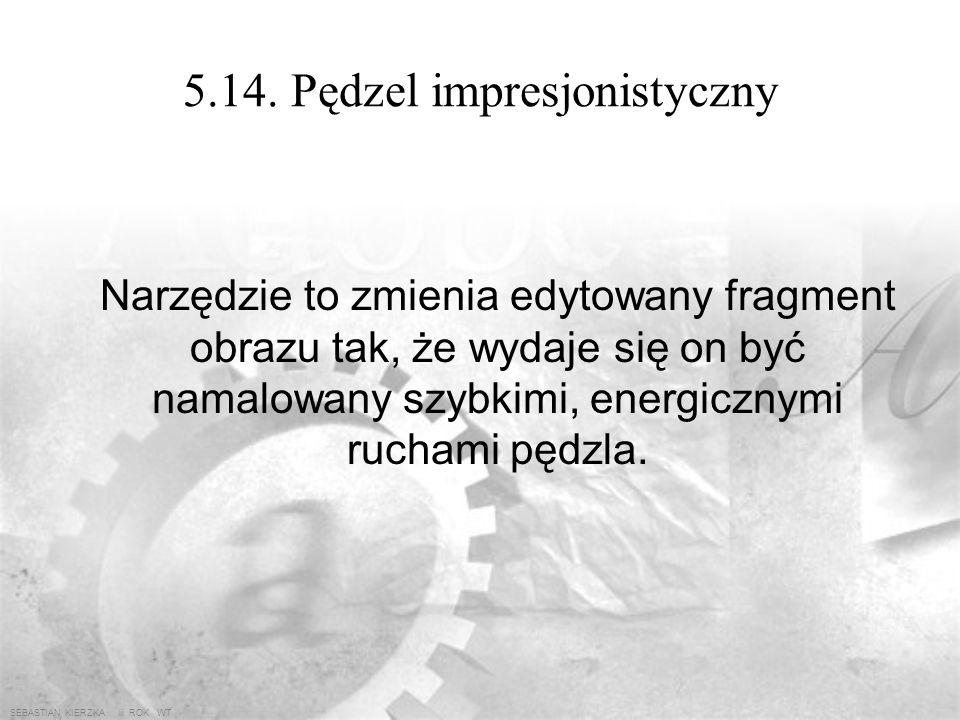 5.14. Pędzel impresjonistyczny