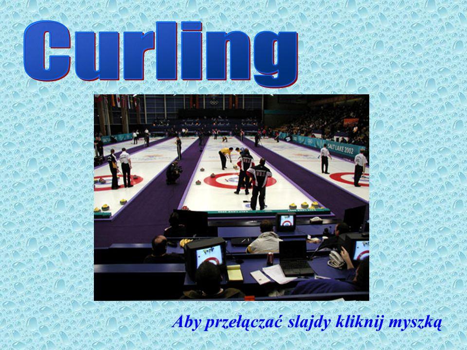 Curling Aby przełączać slajdy kliknij myszką