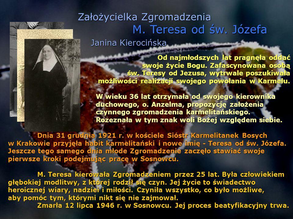 M. Teresa od św. Józefa Janina Kierocińska Założycielka Zgromadzenia