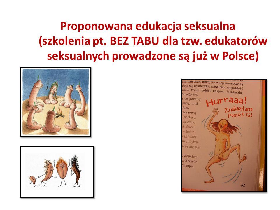 Proponowana edukacja seksualna (szkolenia pt. BEZ TABU dla tzw