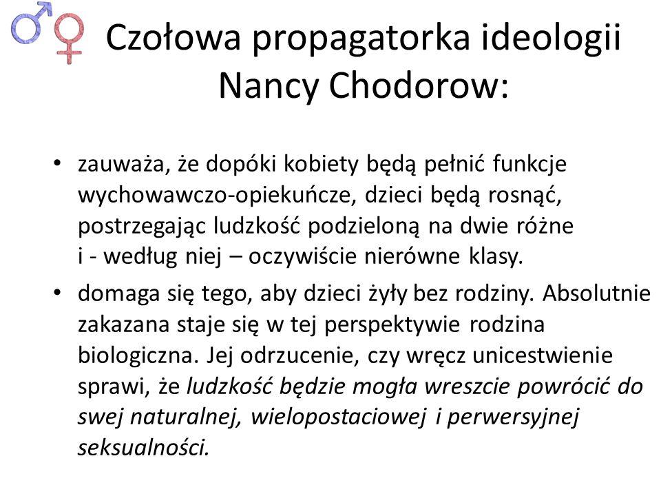Czołowa propagatorka ideologii Nancy Chodorow: