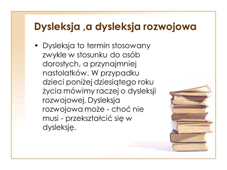 Dysleksja ,a dysleksja rozwojowa