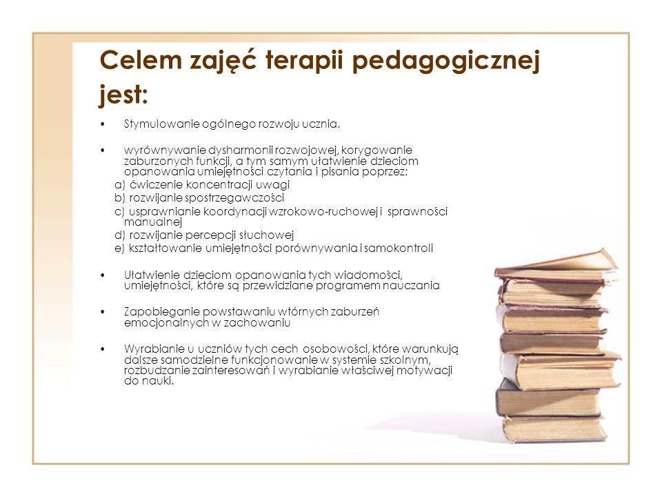 Celem zajęć terapii pedagogicznej jest: