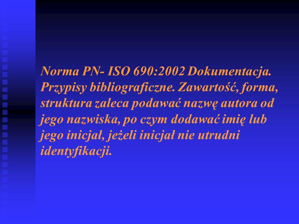 Norma PN- ISO 690:2002 Dokumentacja. Przypisy bibliograficzne
