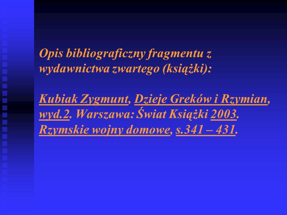 Opis bibliograficzny fragmentu z wydawnictwa zwartego (książki): Kubiak Zygmunt, Dzieje Greków i Rzymian, wyd.2.