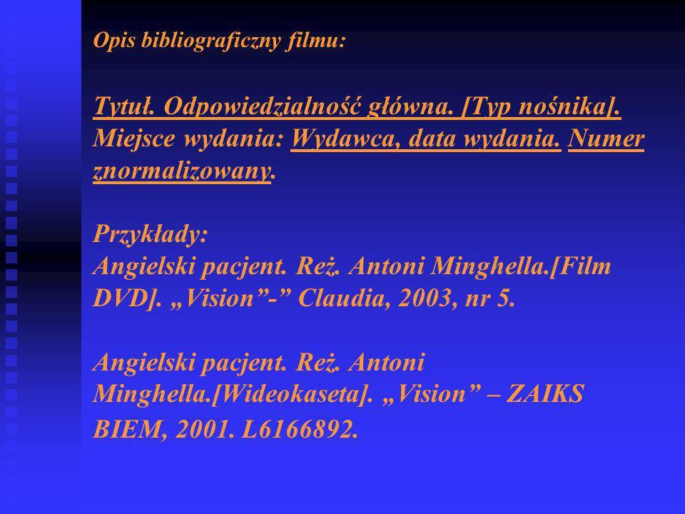 Opis bibliograficzny filmu: Tytuł. Odpowiedzialność główna