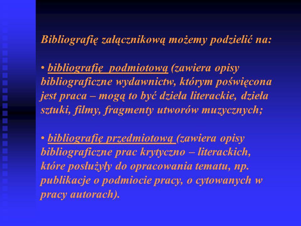 Bibliografię załącznikową możemy podzielić na: