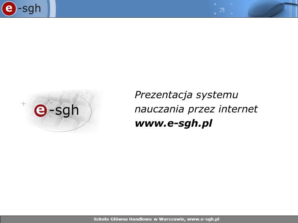 Prezentacja systemu nauczania przez internet www.e-sgh.pl