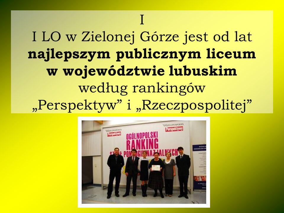 """I I LO w Zielonej Górze jest od lat najlepszym publicznym liceum w województwie lubuskim według rankingów """"Perspektyw i """"Rzeczpospolitej"""