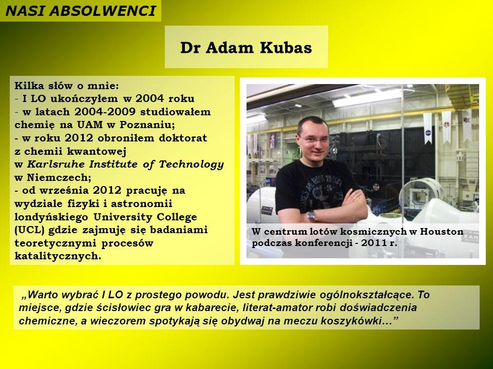 Dr Adam Kubas NASI ABSOLWENCI Kilka słów o mnie: