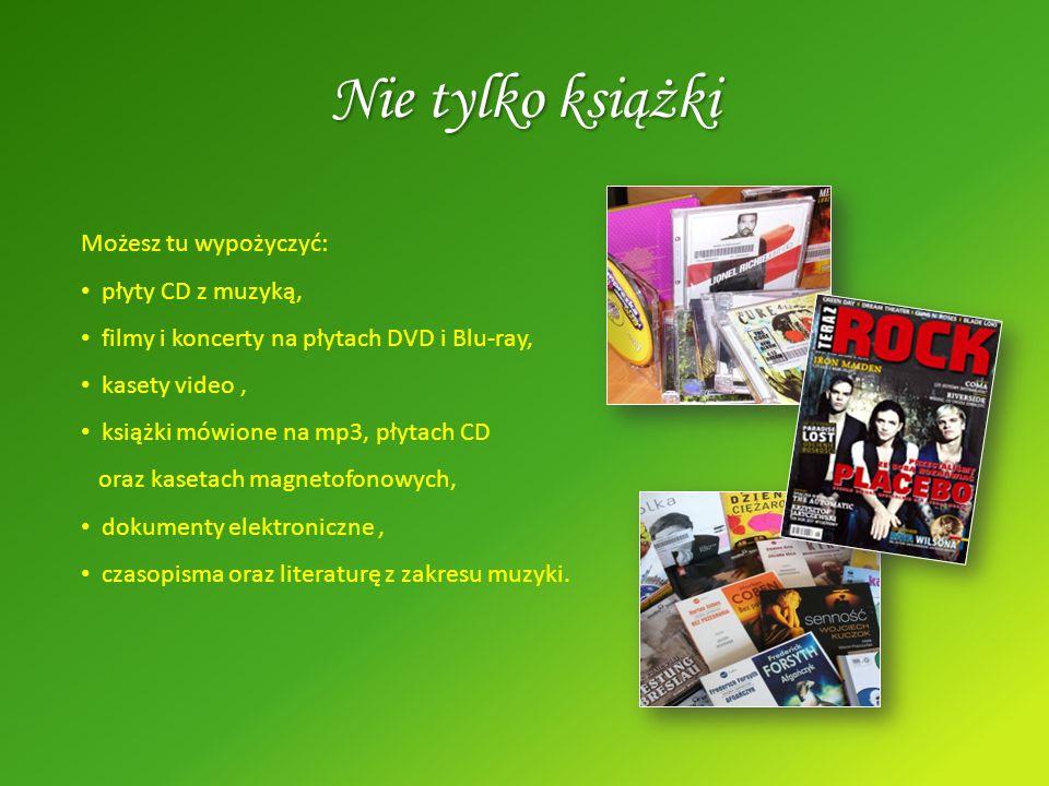 Nie tylko książki Możesz tu wypożyczyć: płyty CD z muzyką,