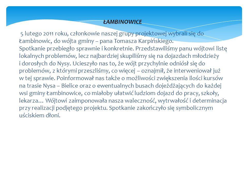 ŁAMBINOWICE 5 lutego 2011 roku, członkowie naszej grupy projektowej wybrali się do Łambinowic, do wójta gminy – pana Tomasza Karpińskiego.