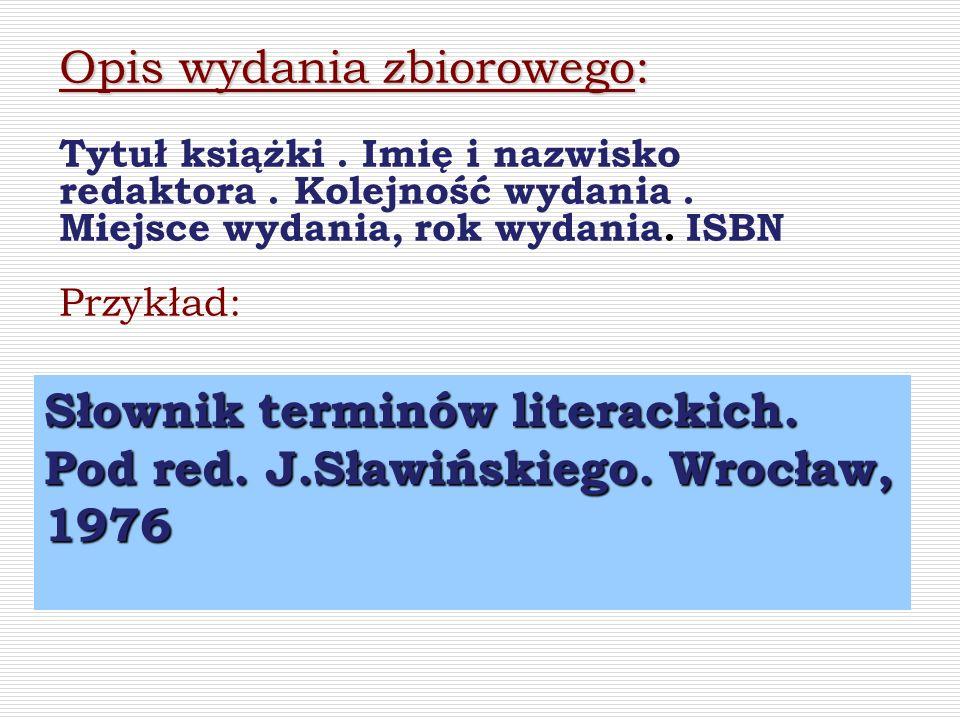 Słownik terminów literackich. Pod red. J.Sławińskiego. Wrocław, 1976