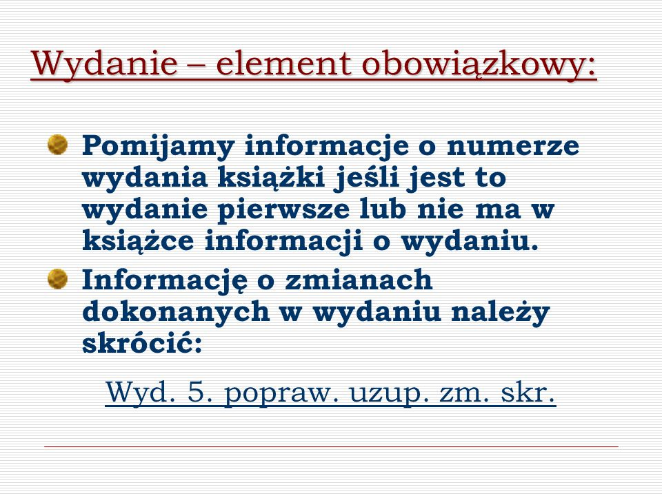 Wydanie – element obowiązkowy: