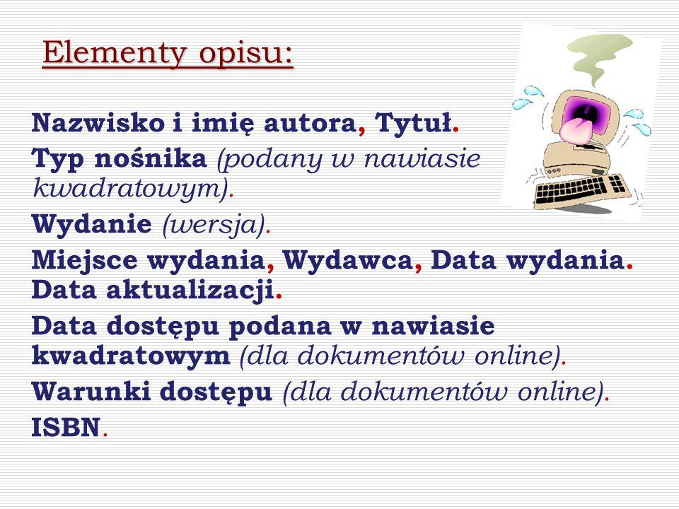 Elementy opisu: Nazwisko i imię autora, Tytuł.