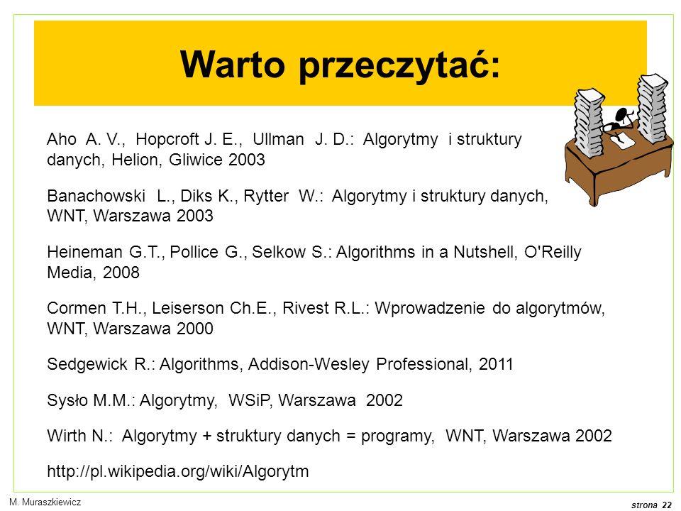 Warto przeczytać: Aho A. V., Hopcroft J. E., Ullman J. D.: Algorytmy i struktury danych, Helion, Gliwice 2003.