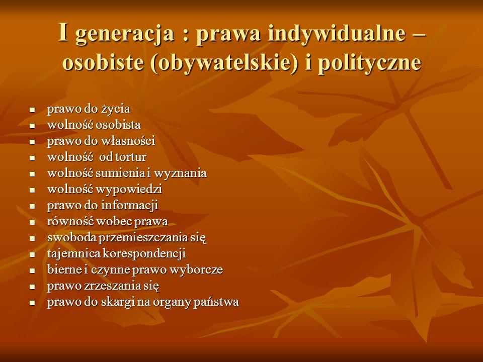 I generacja : prawa indywidualne – osobiste (obywatelskie) i polityczne