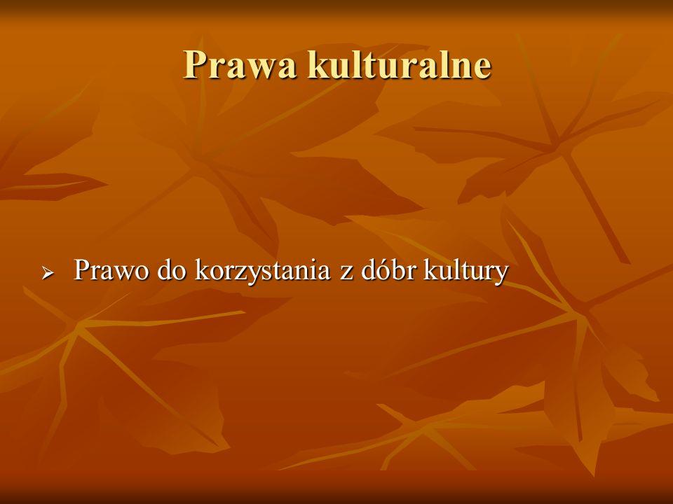 Prawa kulturalne Prawo do korzystania z dóbr kultury
