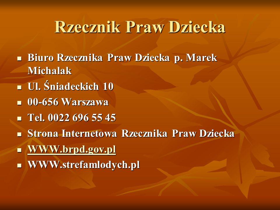 Rzecznik Praw Dziecka Biuro Rzecznika Praw Dziecka p. Marek Michalak