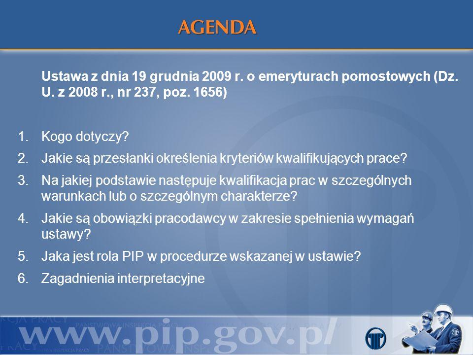 AGENDA Ustawa z dnia 19 grudnia 2009 r. o emeryturach pomostowych (Dz. U. z 2008 r., nr 237, poz. 1656)