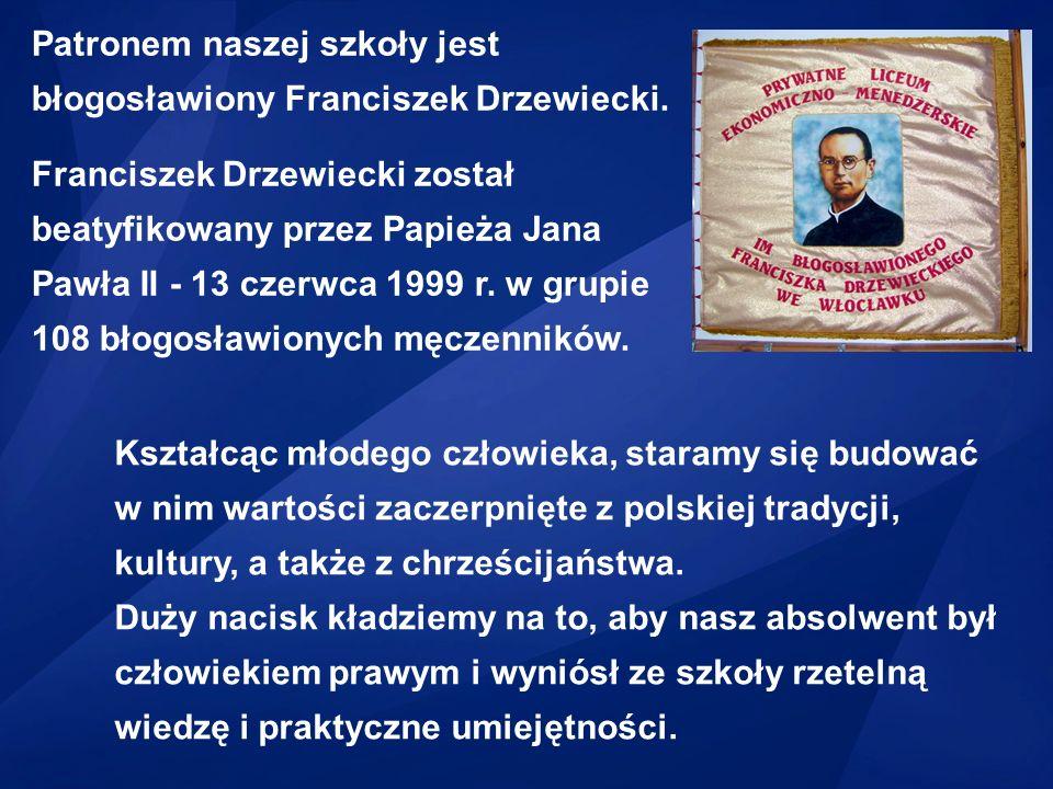 Patronem naszej szkoły jest błogosławiony Franciszek Drzewiecki.