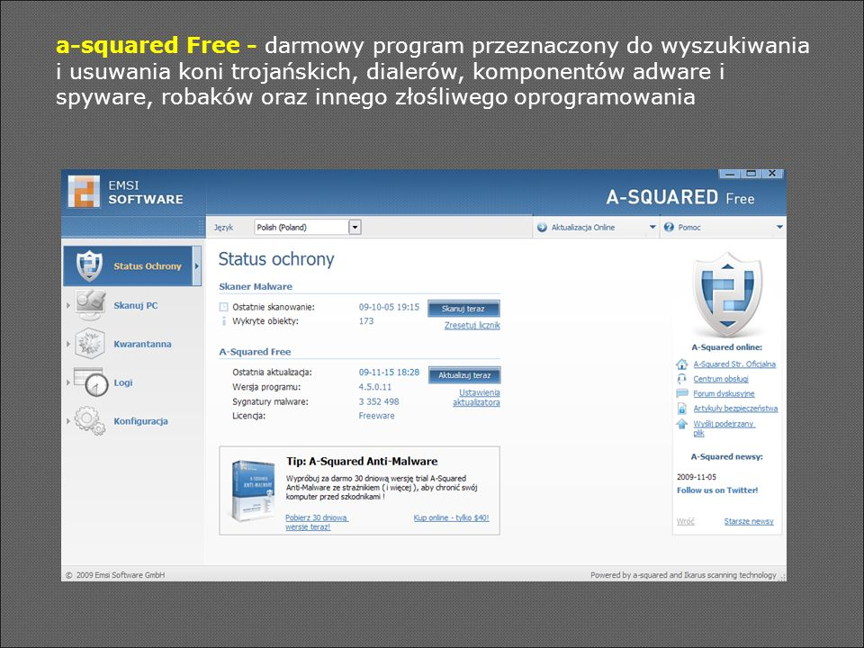 a-squared Free - darmowy program przeznaczony do wyszukiwania i usuwania koni trojańskich, dialerów, komponentów adware i spyware, robaków oraz innego złośliwego oprogramowania