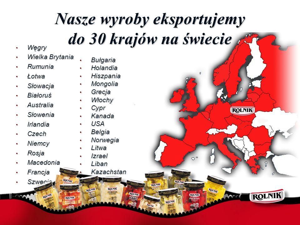 Nasze wyroby eksportujemy do 30 krajów na świecie