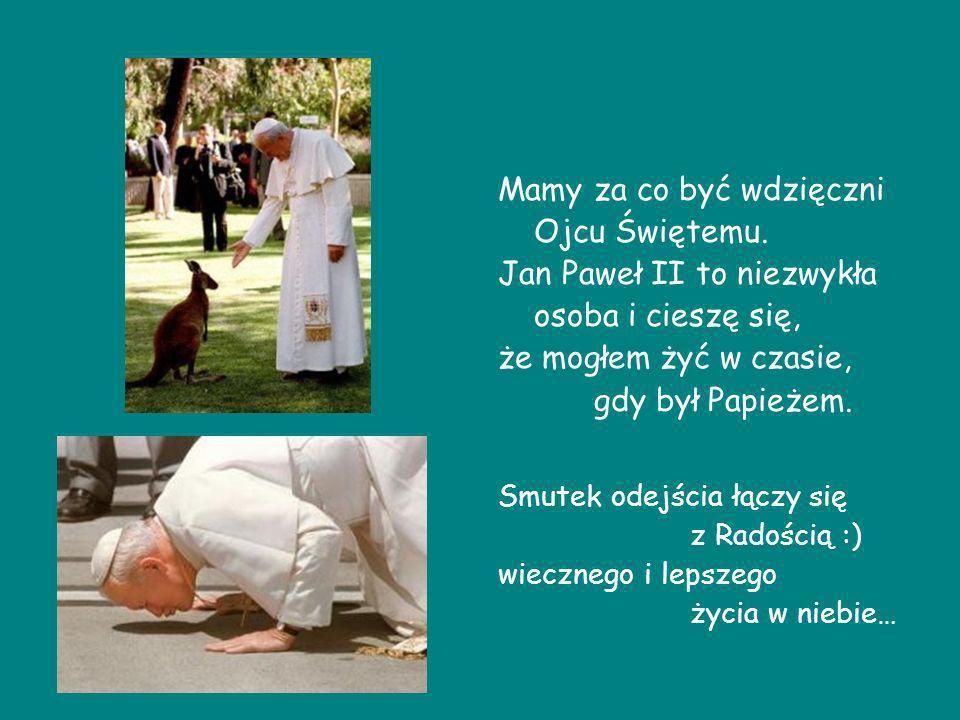 Mamy za co być wdzięczni Ojcu Świętemu. Jan Paweł II to niezwykła