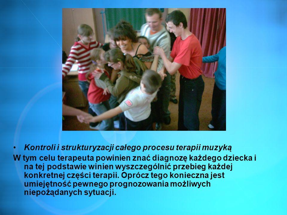 Kontroli i strukturyzacji całego procesu terapii muzyką