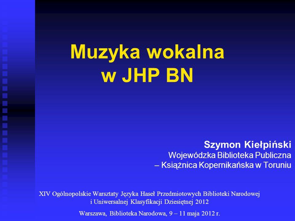 Muzyka wokalna w JHP BN Szymon Kiełpiński