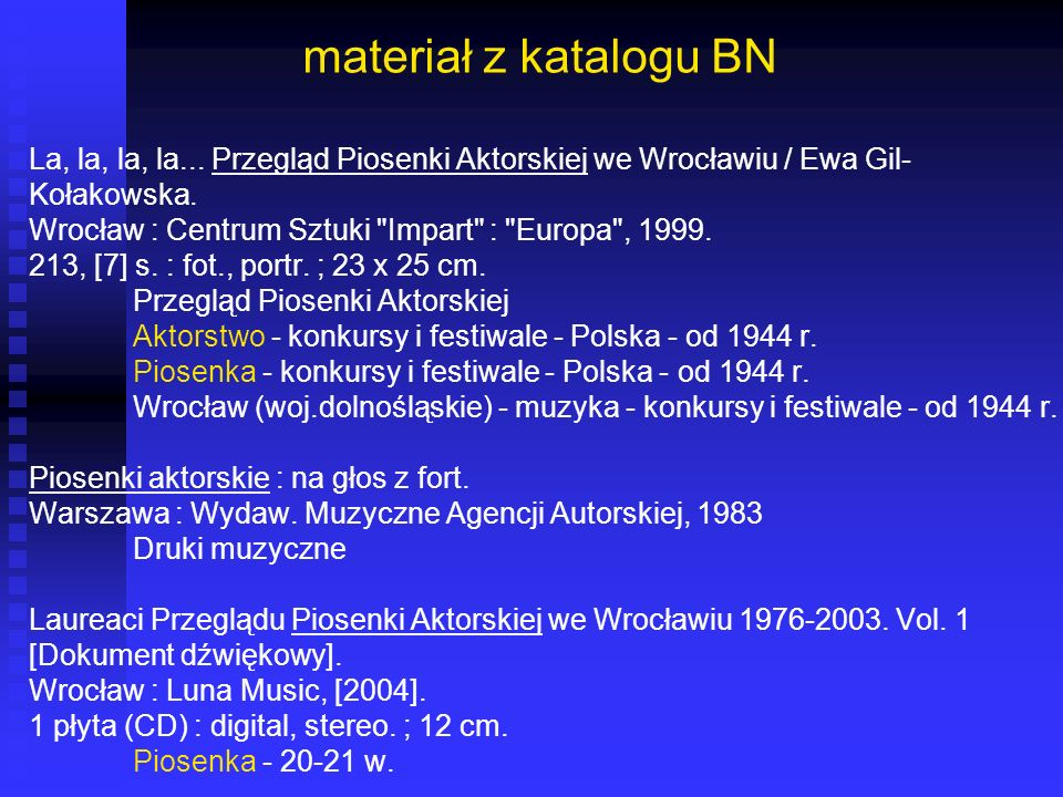 materiał z katalogu BN La, la, la, la... Przegląd Piosenki Aktorskiej we Wrocławiu / Ewa Gil- Kołakowska.