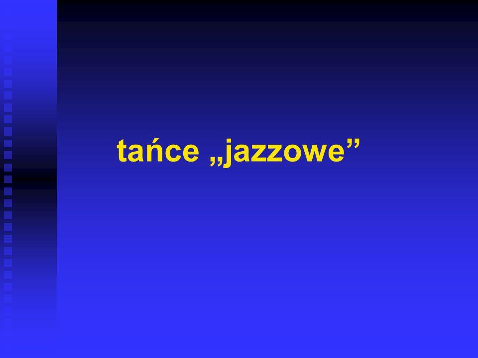 """tańce """"jazzowe"""