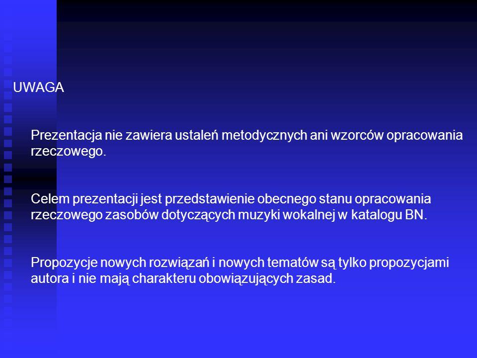 UWAGA Prezentacja nie zawiera ustaleń metodycznych ani wzorców opracowania rzeczowego.