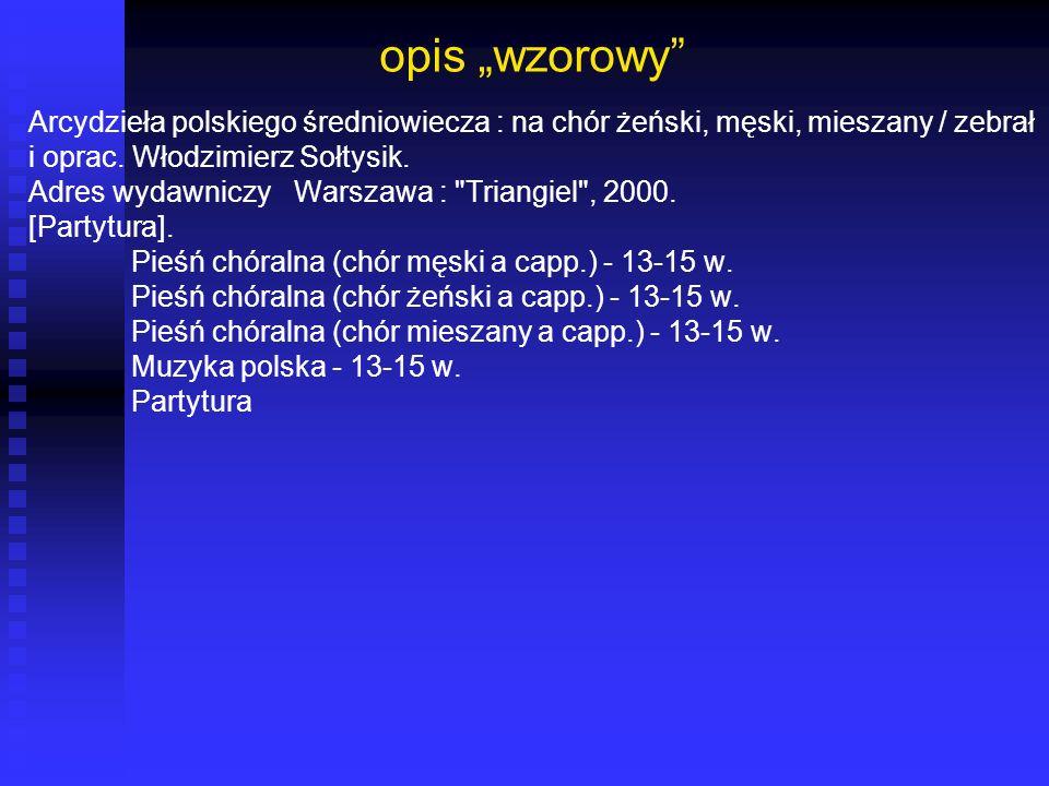 """opis """"wzorowy Arcydzieła polskiego średniowiecza : na chór żeński, męski, mieszany / zebrał. i oprac. Włodzimierz Sołtysik."""