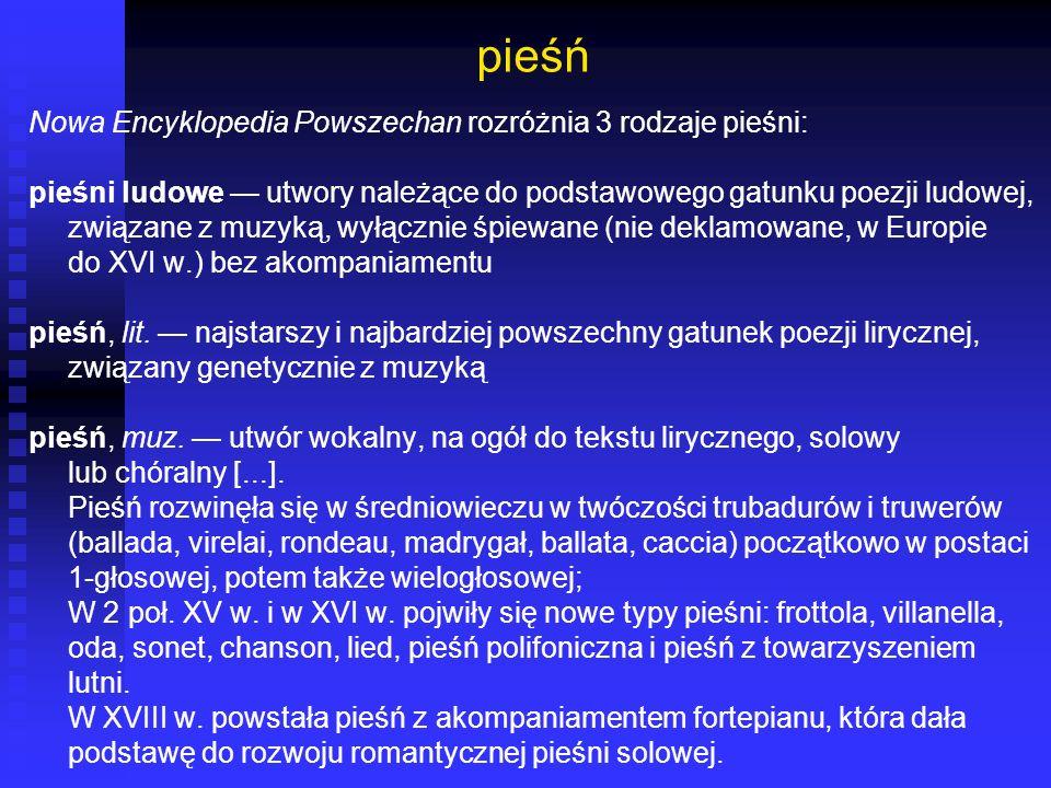 pieśń Nowa Encyklopedia Powszechan rozróżnia 3 rodzaje pieśni: