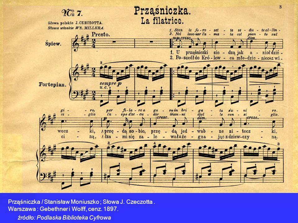 Prząśniczka / Stanisław Moniuszko ; Słowa J. Czeczotta .