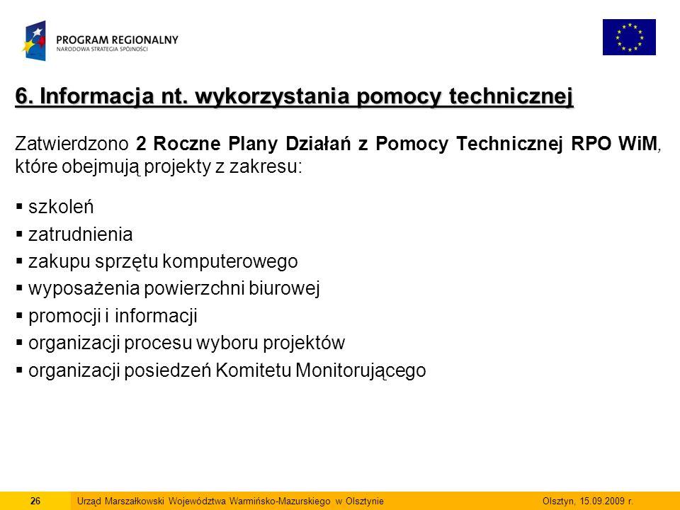 6. Informacja nt. wykorzystania pomocy technicznej