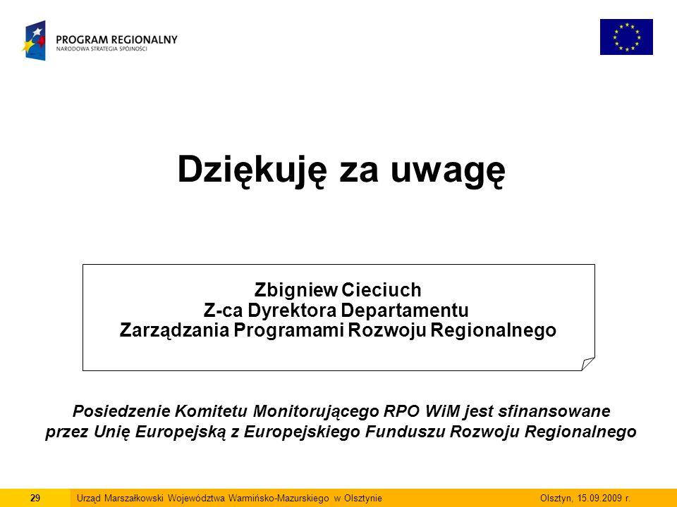 Dziękuję za uwagę Zbigniew Cieciuch Z-ca Dyrektora Departamentu