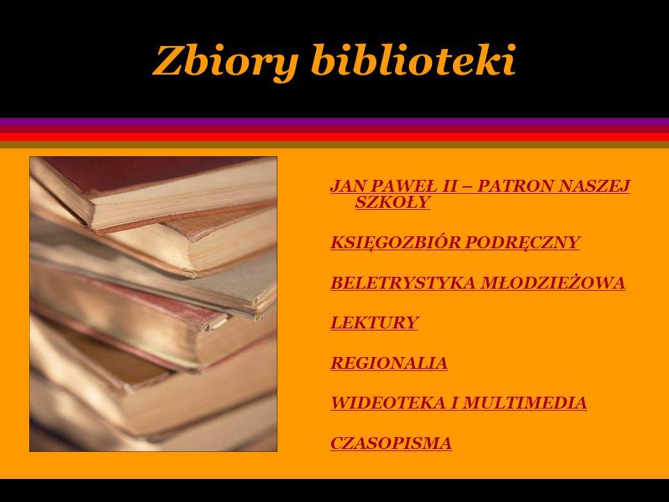 Zbiory biblioteki JAN PAWEŁ II – PATRON NASZEJ SZKOŁY
