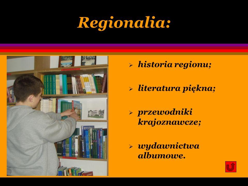 Regionalia: historia regionu; literatura piękna;