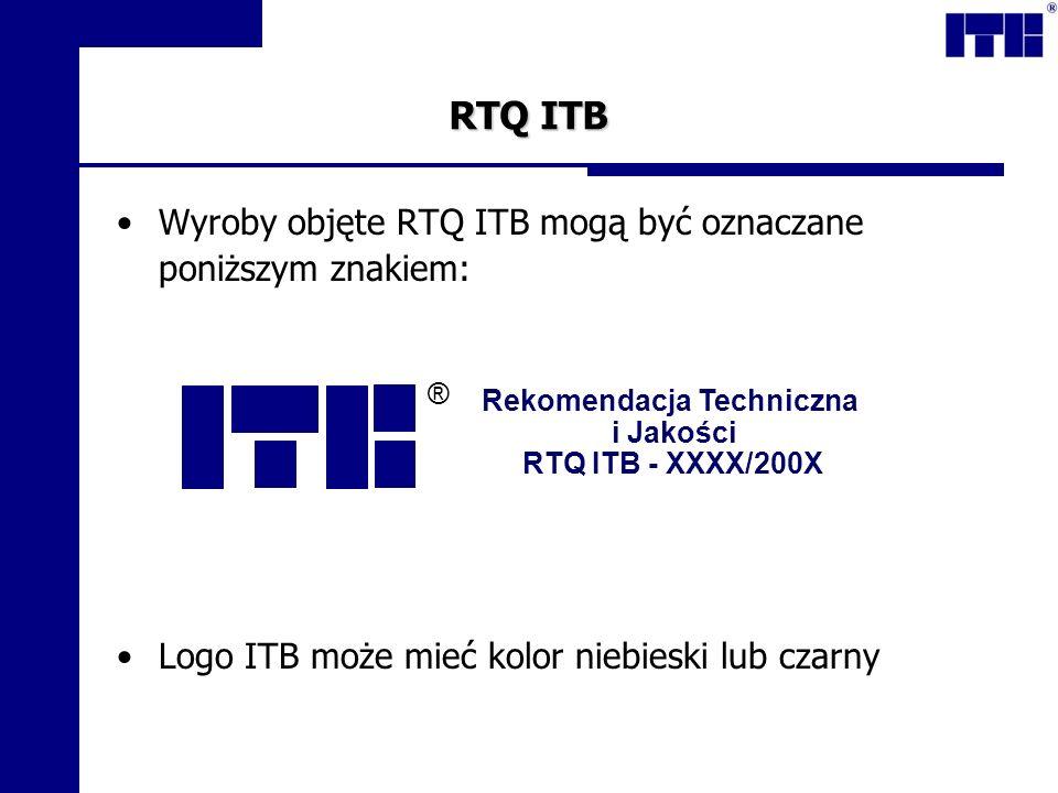 RTQ ITB Wyroby objęte RTQ ITB mogą być oznaczane poniższym znakiem:
