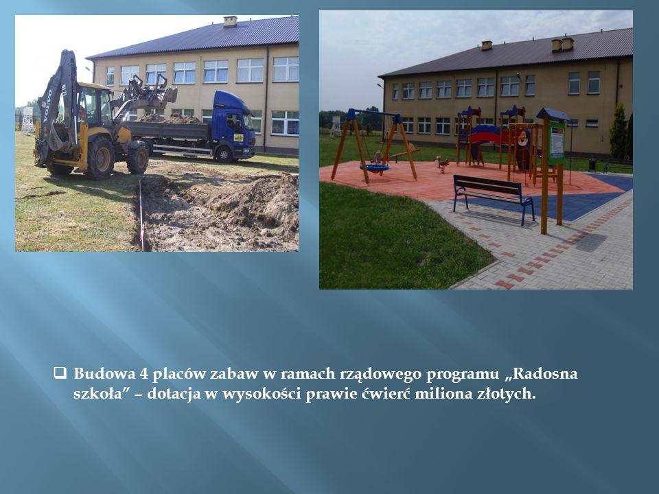 """Budowa 4 placów zabaw w ramach rządowego programu """"Radosna szkoła – dotacja w wysokości prawie ćwierć miliona złotych."""
