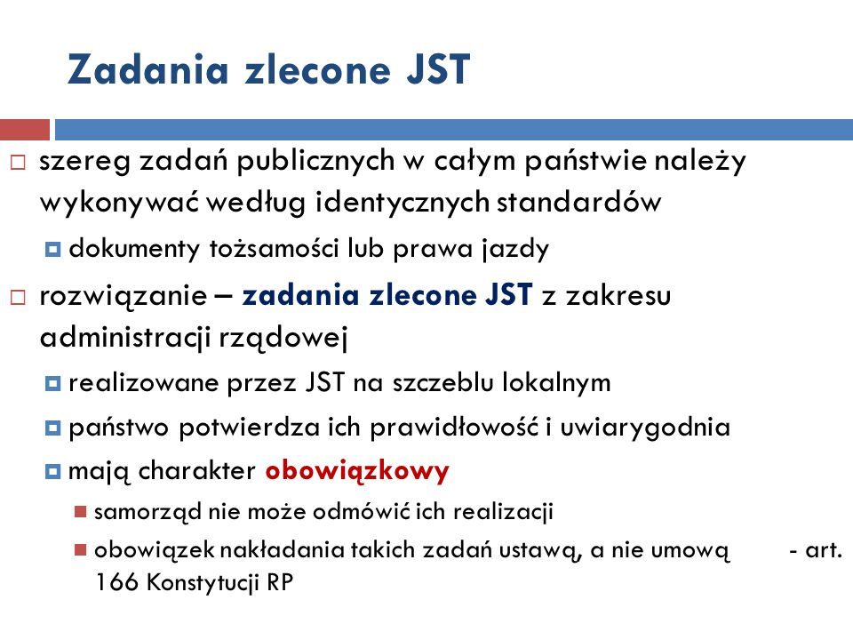 Zadania zlecone JST szereg zadań publicznych w całym państwie należy wykonywać według identycznych standardów.