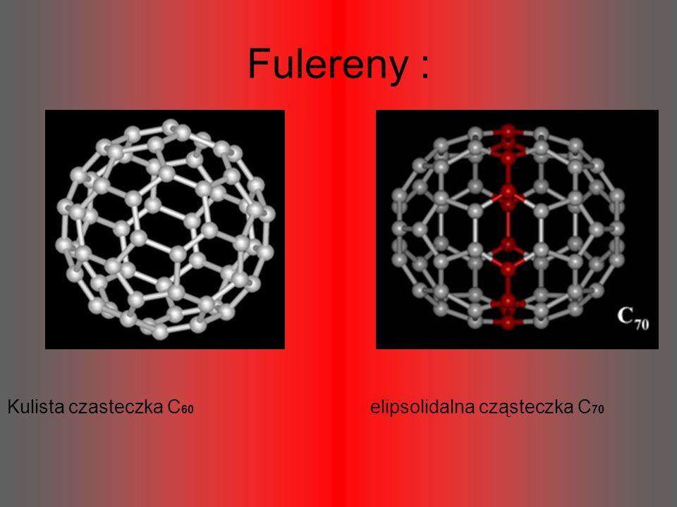 Fulereny : Kulista czasteczka C60 elipsolidalna cząsteczka C70